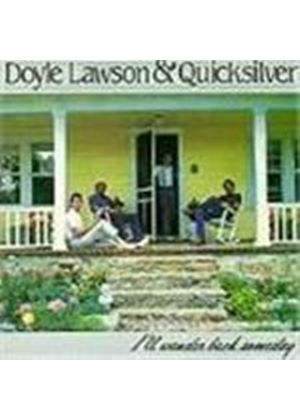Doyle Lawson & Quicksilver - I'll Wander Back Someday