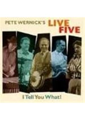 Pete Wernick & Live Five - I Tell You What