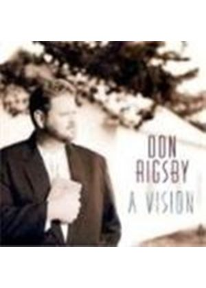 Don Rigsby - Vision, A