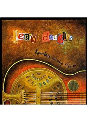 Jerry Douglas - Restless On The Farm