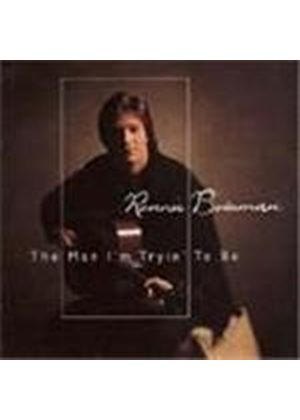 Ronnie Bowman - Man I'm Tryin' To Be