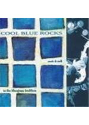 Various Artists - Cool Blue Rocks (Rock 'n' Roll In The Bluegrass Tradition)