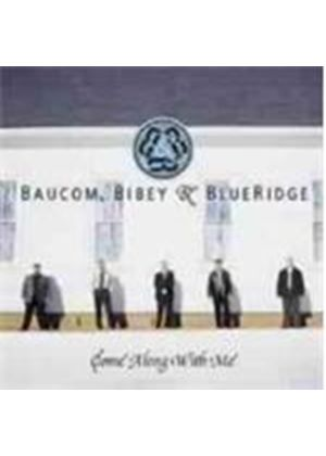 Baucom Bibey & Blueridge - Come Along With Me