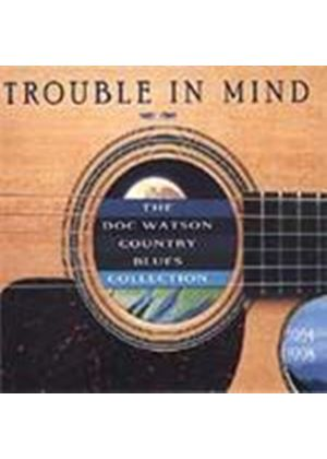 Doc Watson - Trouble In Mind (The Doc Watson Country Blues Collection 1964-1998)