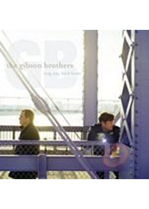 Gibson Brothers - Long Way Back Home (Music CD)