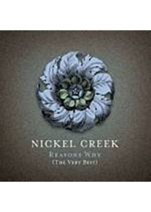 Nickel Creek - Reasons Why: The Very Best [CD + DVD] (Music CD)