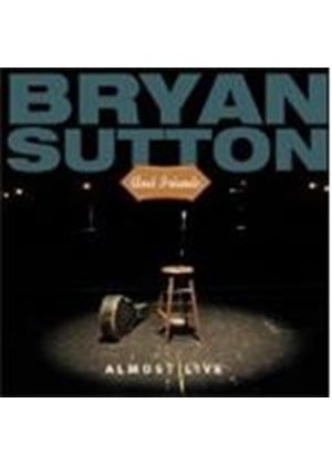 Bryan Sutton - Almost Live (Music CD)