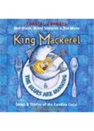 Various Artists - King Mackerel And The Blues Are Running (Songs & Stories Of The Carolina Coast)