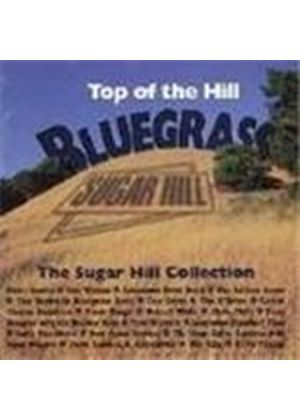 Various Artists - Top Of The Hill Bluegrass (The Sugar Hill Collection)