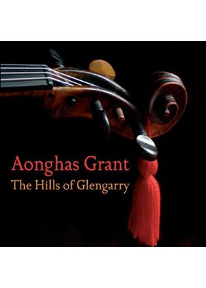 Aonghas Grant - The Hills Of Glengarry