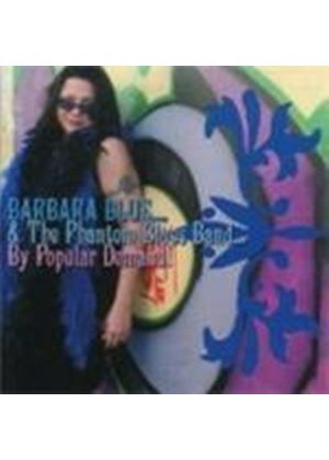 Barbara Blue And The Phantom Blues Band - By Popular Demand (Music CD)