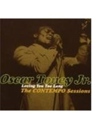 Oscar Toney Jr. - Loving You Too Long - The Contempo Sessions (Music CD)