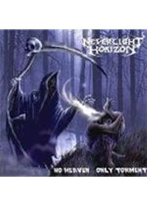 Neverlight Horizon - No Heaven...Only Torment