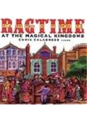 Chris Calabrese - Ragtime At The Magical Kingdoms (Disney Classics Arranged For Piano)