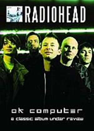 Radiohead - OK Computer A Classic Album Under Review