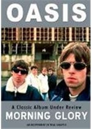 Oasis - Morning Glory - A Classic Album Under Review