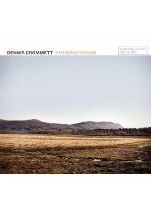 Dennis Crommett - In The Buffalo Surround (Music CD)
