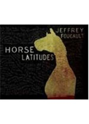 Jeffrey Foucault - Horse Latitudes (Music CD)