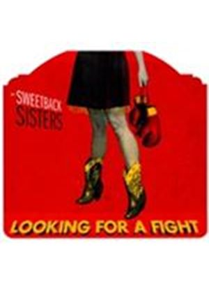 Sweetback Sisters (The) - Looking for a Fight (Music CD)