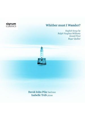 Whither Must I Wander? English Songs by Vaughan Williams, Finzi and Quilter (Music CD)