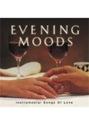 Various Artists - Evening Moods Instrumental Love Songs