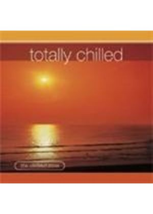 Various Artists - Totally Chilled