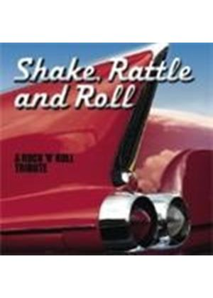 Various Artists - Shake Rattle And Roll Rock N Roll Tribute