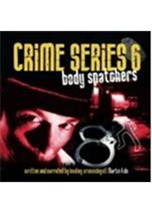 Body Snatchers - Crime Series Vol. 6