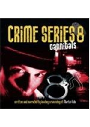 Cannibals - Crime Series Vol. 8