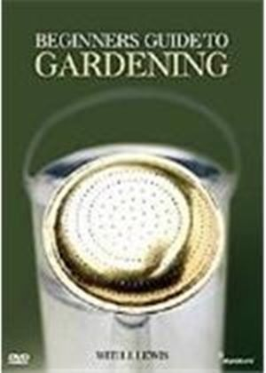 Beginners Guide To Gardening