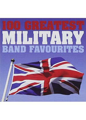 Various Artists - 100 Greatest Military Band Favourites (Music CD)