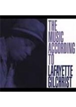 Lafayette Gilchrist - Music According To Lafayette Gilchrist, The