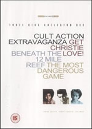 Cult Action Extravaganza ( 'Get Christie Love' 'Beneath The 12 Mile Reef' ' Most Dangerous Game' (1932))