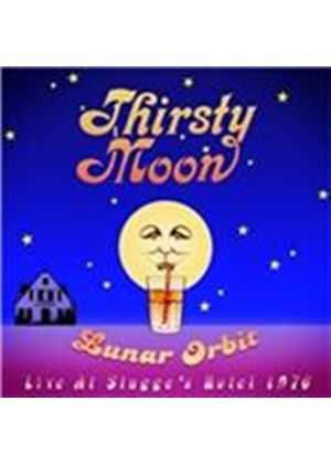 Thirsty Moon - Lunar Orbit (Live At Stagge's Hotel 1976/Remastered/Live Recording) (Music CD)