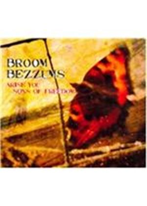 Broom Bezzums - Arise You Sons Of Freedom