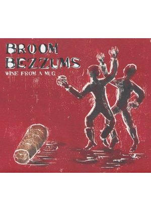Broom Bezzums - Wine from a Mug (Music CD)