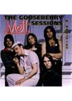 Mott - Gooseberry Sessions And Rarities, The