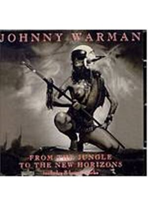 Johnny Warman - From The Jungle To The Horizon (Music CD)