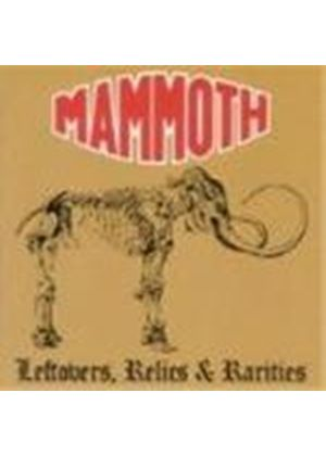 Mammoth - Leftovers, Relics And Rarities (Music CD)