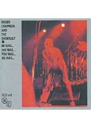 Roger Chapman & The Shortlist - He Was... She Was... You Was... We Was... (Live)