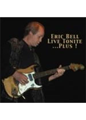 Eric Bell - Live Tonite... Plus (Music CD)