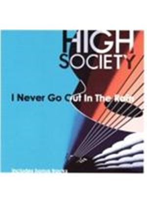 High Society - I Never Go Out In The Rain (Music CD)