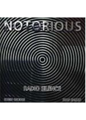 Notorious - Radio Silence (Music CD)