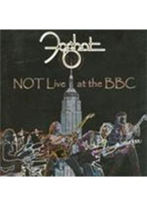 Foghat - NOT Live At The BBC (Music CD)