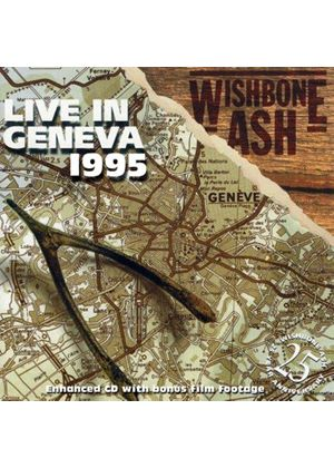 Wishbone Ash - Live in Geneva 1995 (Live Recording) (Music CD)