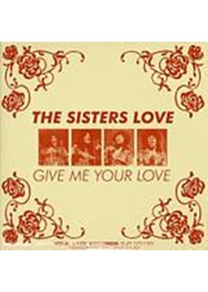 Sisters Love - Give Me Your Love (Music CD)