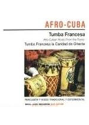 TUMBA FRANCESA - Afro-Cuban Music From The Roots