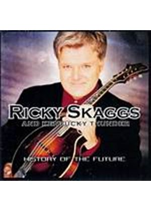 Ricky Scaggs And Kentucky Thunder - History Of The Future (Music CD)