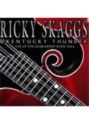 Ricky Skaggs And Kentucky Thunder - Live At The Charleston Music Hall (Music CD)