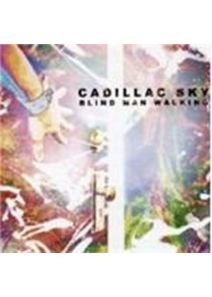 CADILLAC SKY - BLIND MAN WALKING